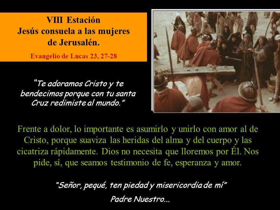 VIII Estación Jesús consuela a las mujeres de Jerusalén.