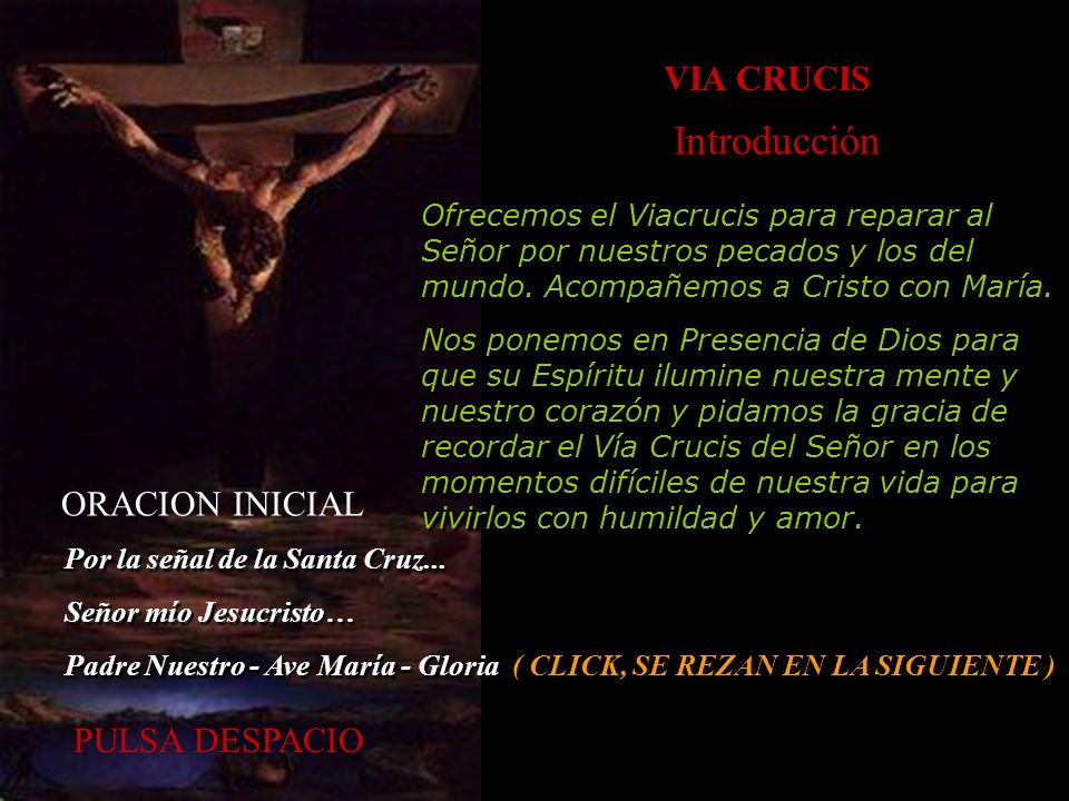 Introducción VIA CRUCIS ORACION INICIAL PULSA DESPACIO
