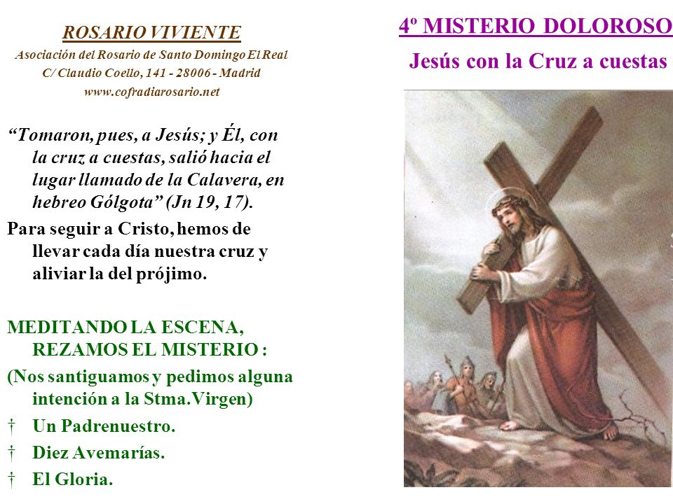 4º MISTERIO DOLOROSO Jesús con la Cruz a cuestas
