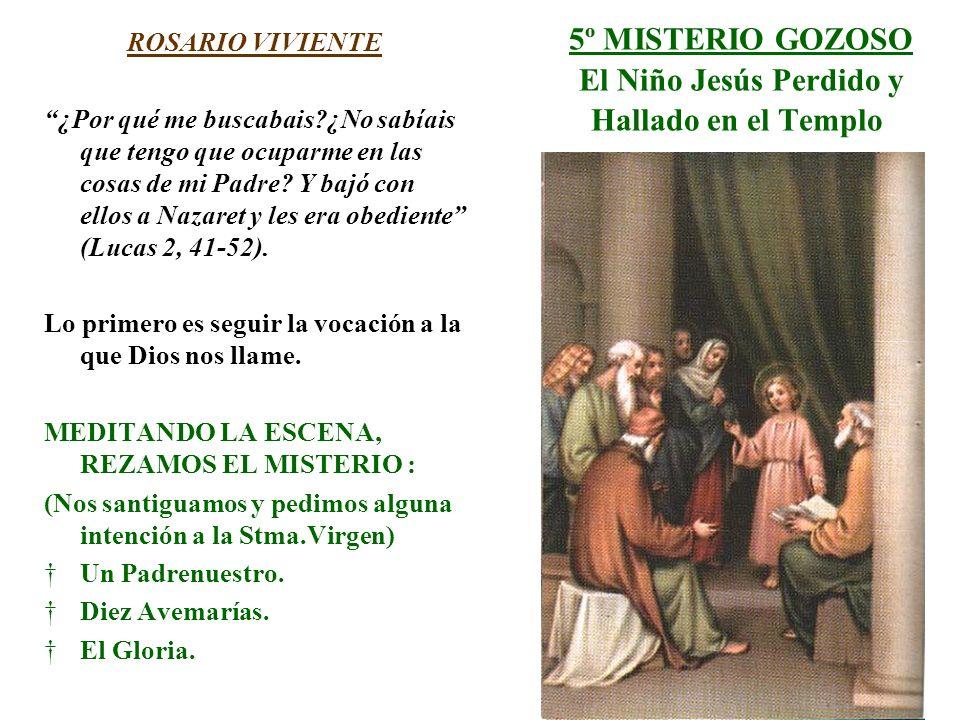 5º MISTERIO GOZOSO El Niño Jesús Perdido y Hallado en el Templo