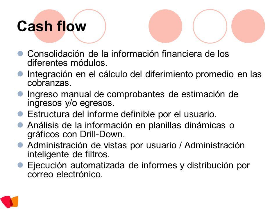 Cash flowConsolidación de la información financiera de los diferentes módulos. Integración en el cálculo del diferimiento promedio en las cobranzas.