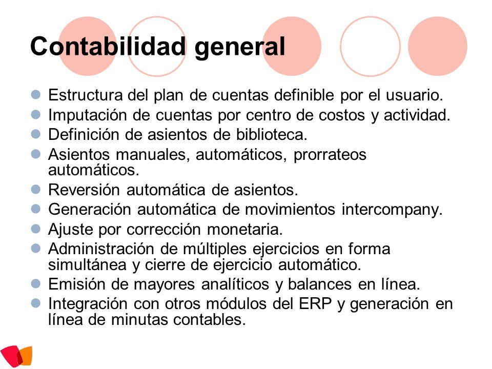 Contabilidad generalEstructura del plan de cuentas definible por el usuario. Imputación de cuentas por centro de costos y actividad.
