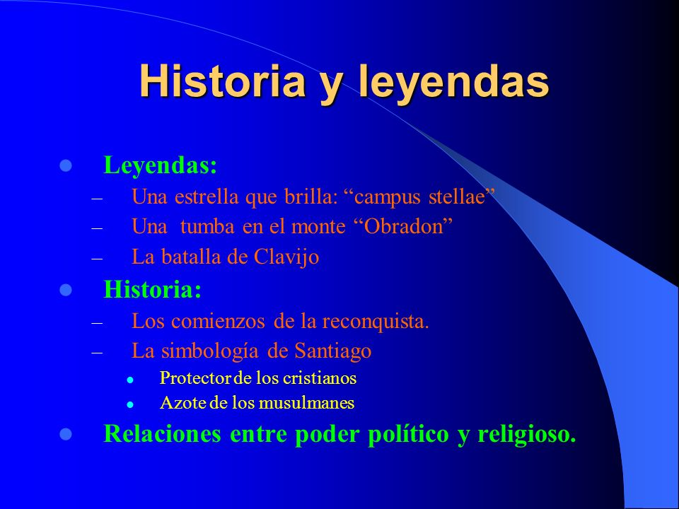 Historia y leyendas Leyendas: Historia: