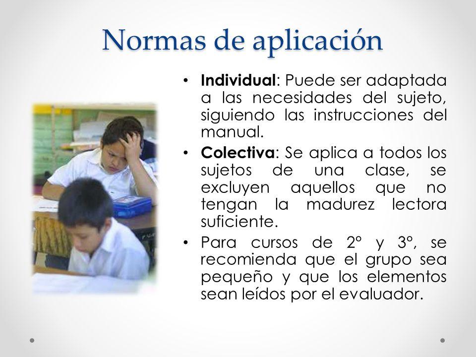 Normas de aplicación Individual: Puede ser adaptada a las necesidades del sujeto, siguiendo las instrucciones del manual.