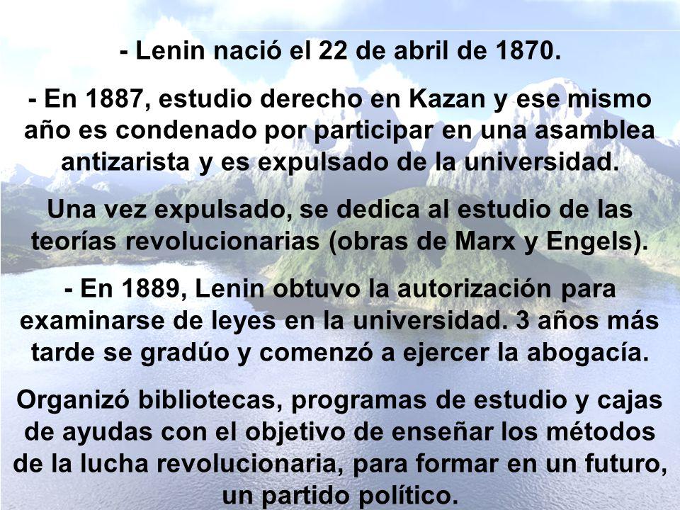 - Lenin nació el 22 de abril de 1870.