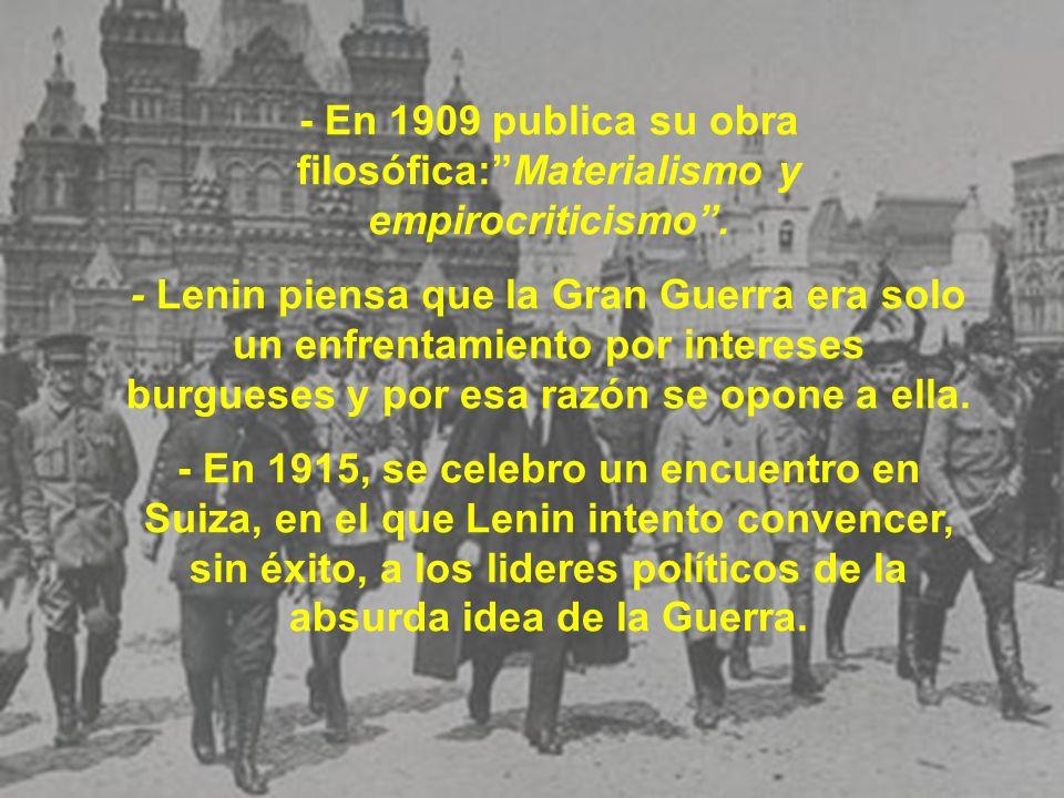 - En 1909 publica su obra filosófica: Materialismo y empirocriticismo .