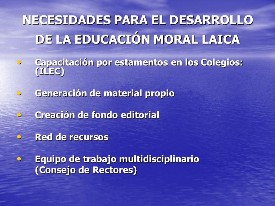 NECESIDADES PARA EL DESARROLLO DE LA EDUCACIÓN MORAL LAICA