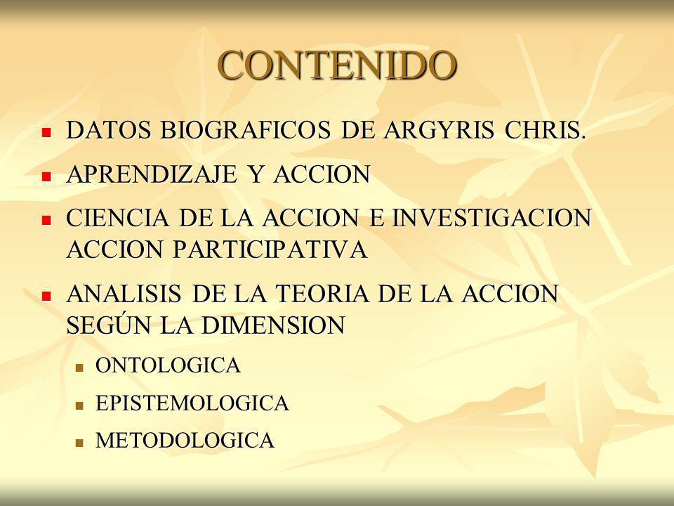 CONTENIDO DATOS BIOGRAFICOS DE ARGYRIS CHRIS. APRENDIZAJE Y ACCION