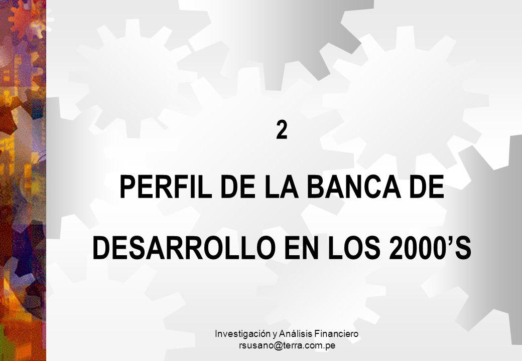 2 PERFIL DE LA BANCA DE DESARROLLO EN LOS 2000'S