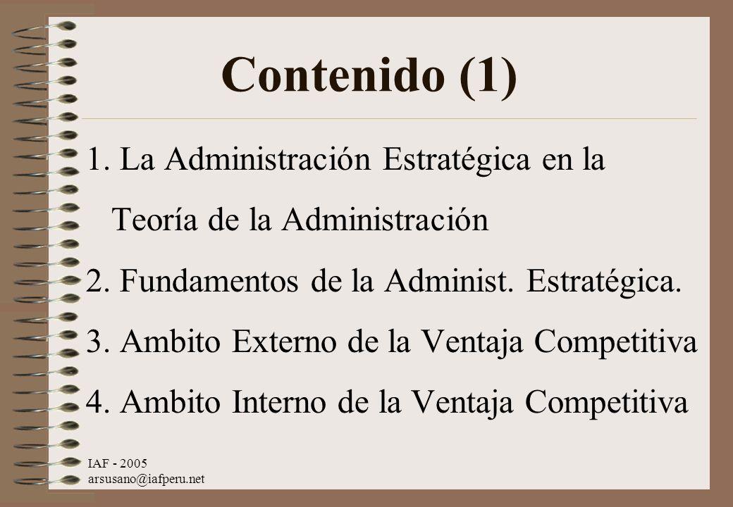 Contenido (1) 1. La Administración Estratégica en la Teoría de la Administración. 2. Fundamentos de la Administ. Estratégica.