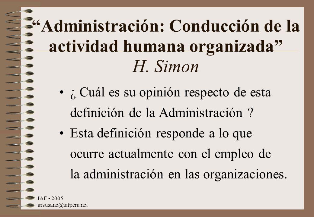 Administración: Conducción de la actividad humana organizada H. Simon