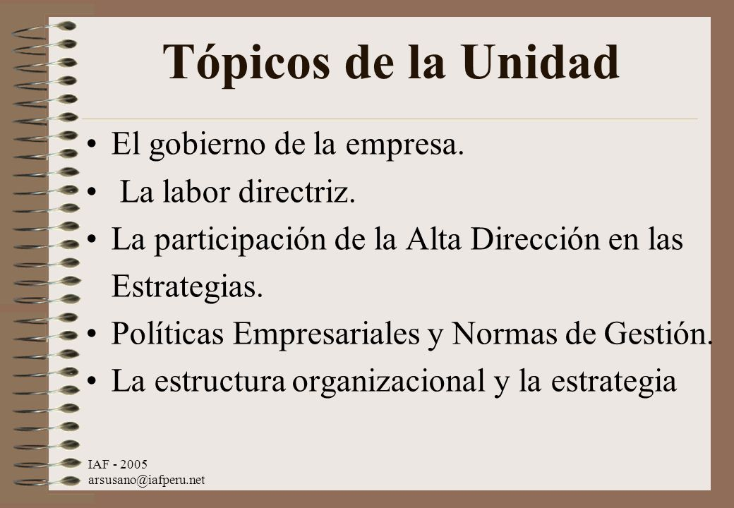Tópicos de la Unidad El gobierno de la empresa. La labor directriz.