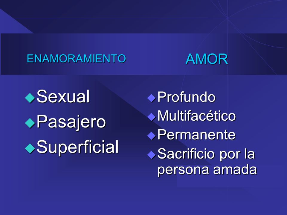 Sexual Pasajero Superficial AMOR Profundo Multifacético Permanente