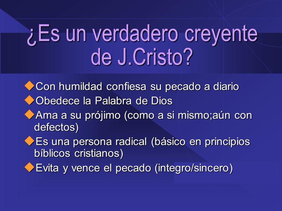 ¿Es un verdadero creyente de J.Cristo