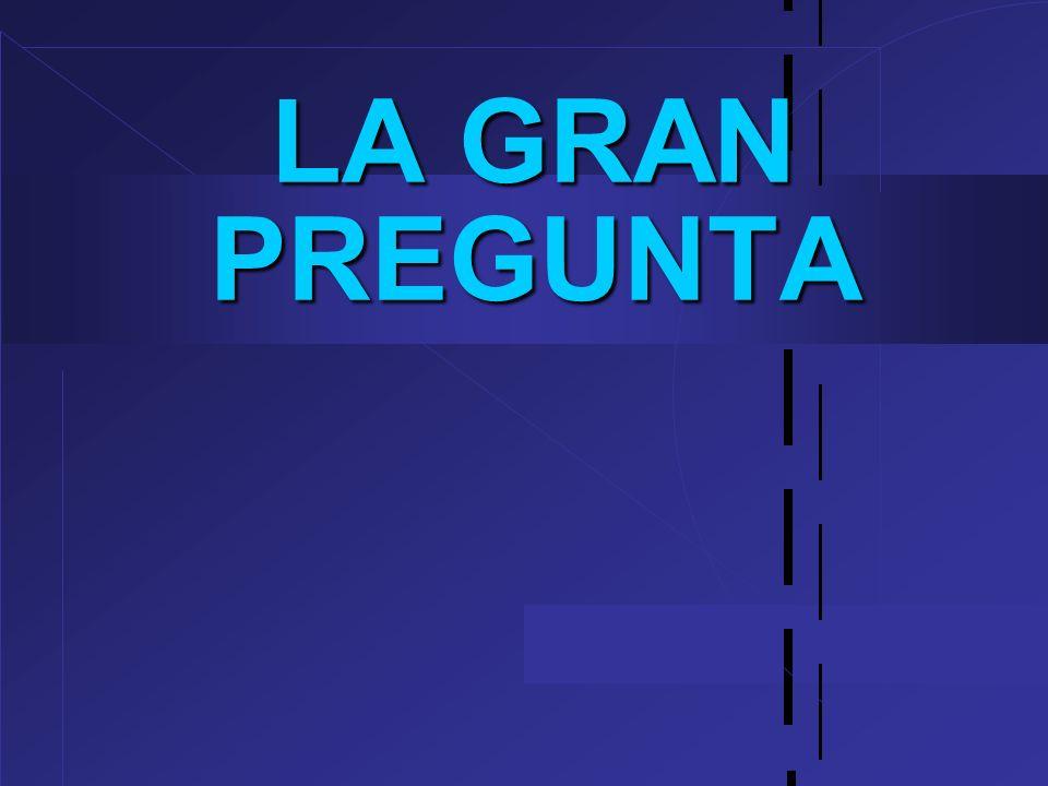 LA GRAN PREGUNTA 2
