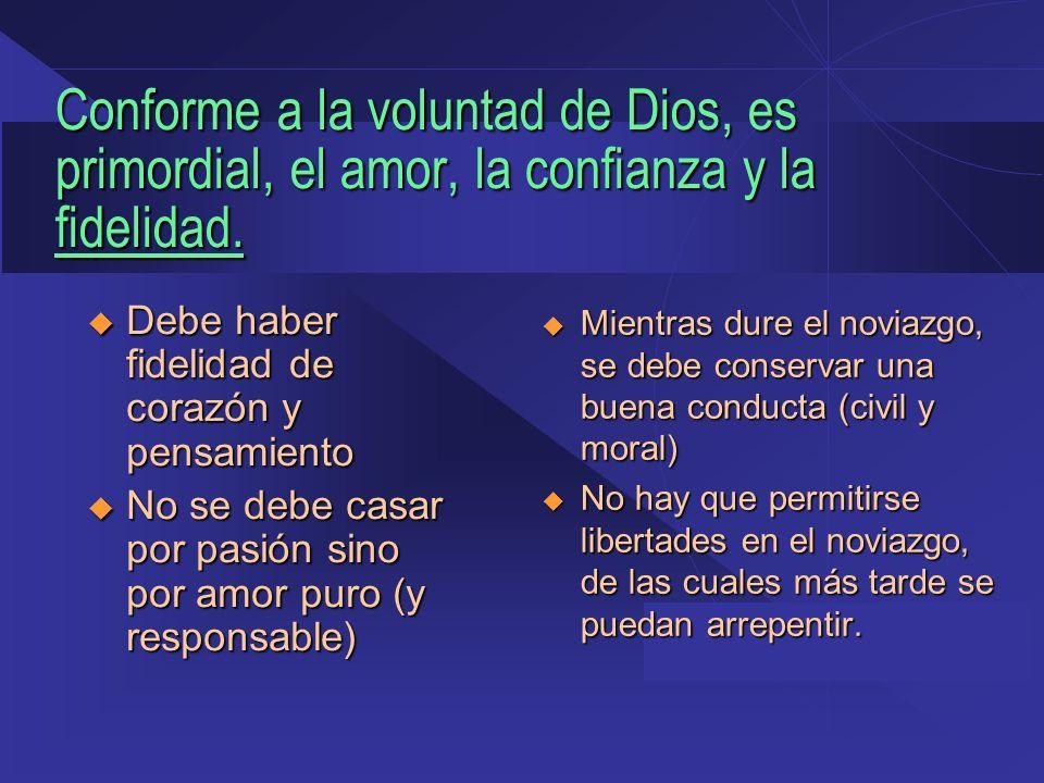 Conforme a la voluntad de Dios, es primordial, el amor, la confianza y la fidelidad.