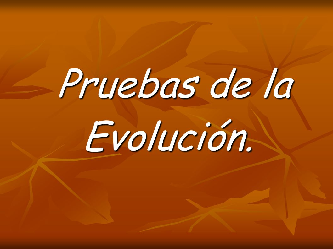 Pruebas de la Evolución.