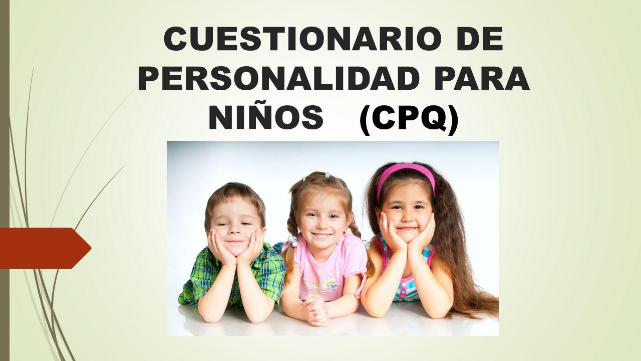 CUESTIONARIO DE PERSONALIDAD PARA NIÑOS (CPQ)