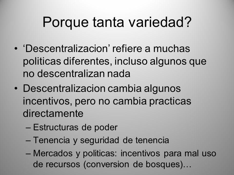 Porque tanta variedad 'Descentralizacion' refiere a muchas politicas diferentes, incluso algunos que no descentralizan nada.