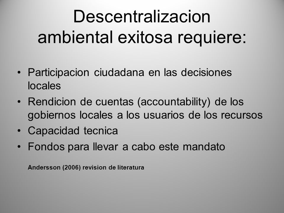 Descentralizacion ambiental exitosa requiere: