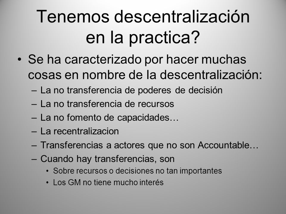 Tenemos descentralización en la practica