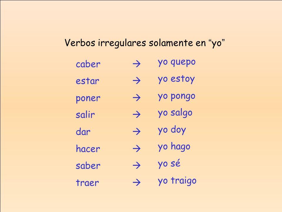 Verbos irregulares solamente en yo