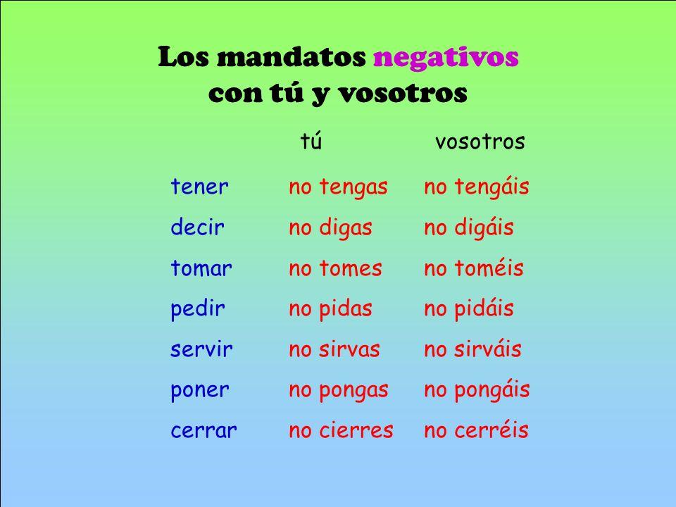 Los mandatos negativos con tú y vosotros
