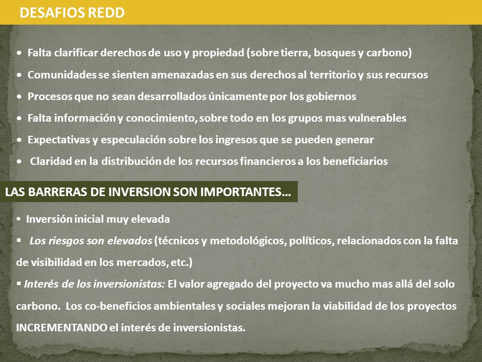 DESAFIOS REDD LAS BARRERAS DE INVERSION SON IMPORTANTES…