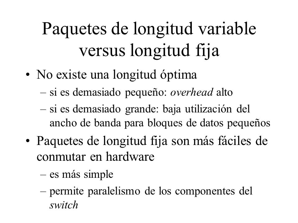 Paquetes de longitud variable versus longitud fija
