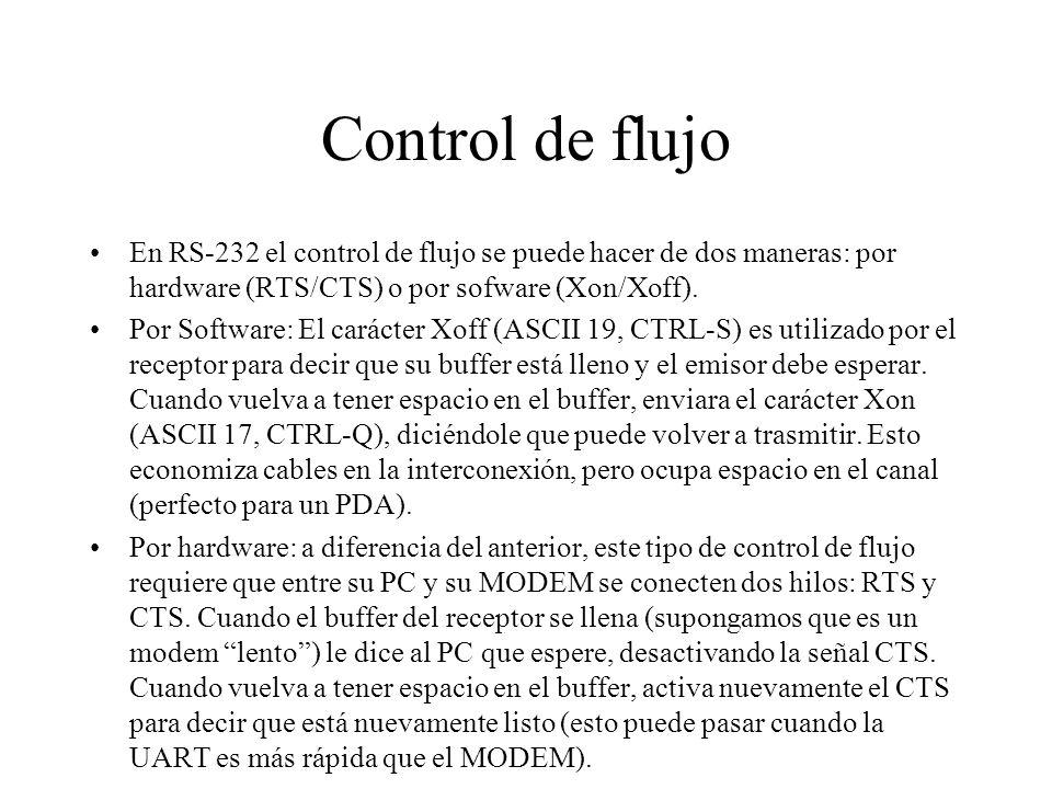 Control de flujo En RS-232 el control de flujo se puede hacer de dos maneras: por hardware (RTS/CTS) o por sofware (Xon/Xoff).