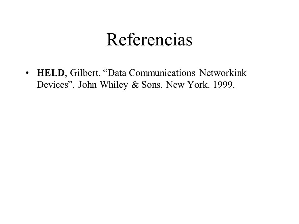 ReferenciasHELD, Gilbert. Data Communications Networkink Devices .
