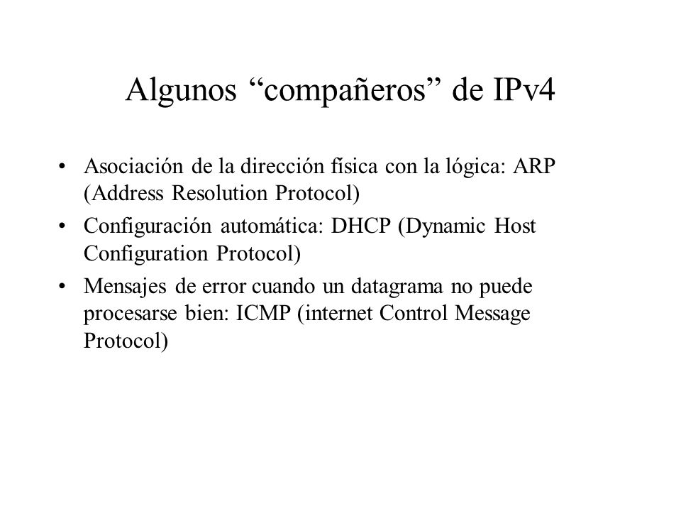 Algunos compañeros de IPv4