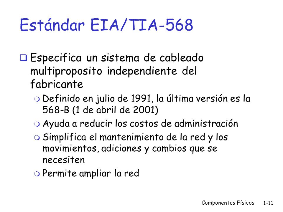 Estándar EIA/TIA-568Especifica un sistema de cableado multiproposito independiente del fabricante.