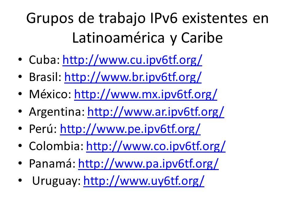 Grupos de trabajo IPv6 existentes en Latinoamérica y Caribe
