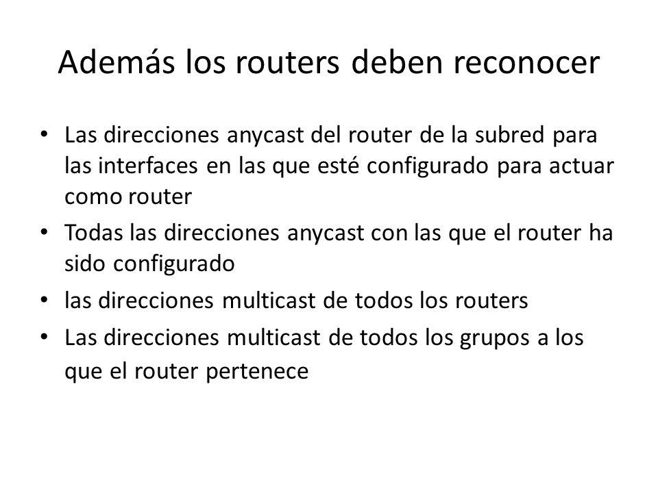 Además los routers deben reconocer