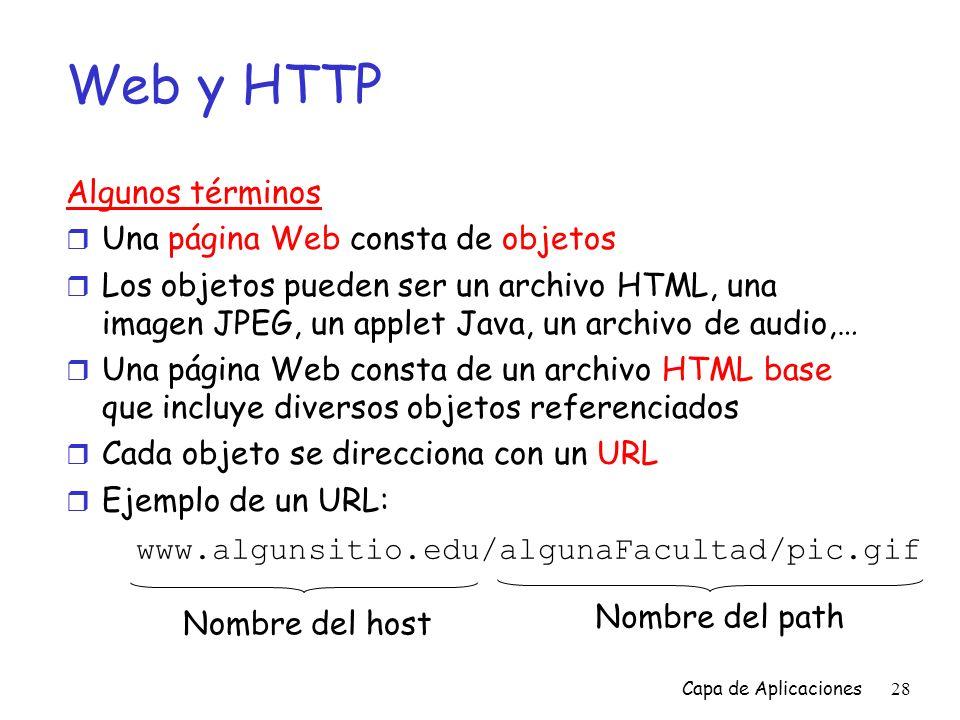 Web y HTTP Algunos términos Una página Web consta de objetos