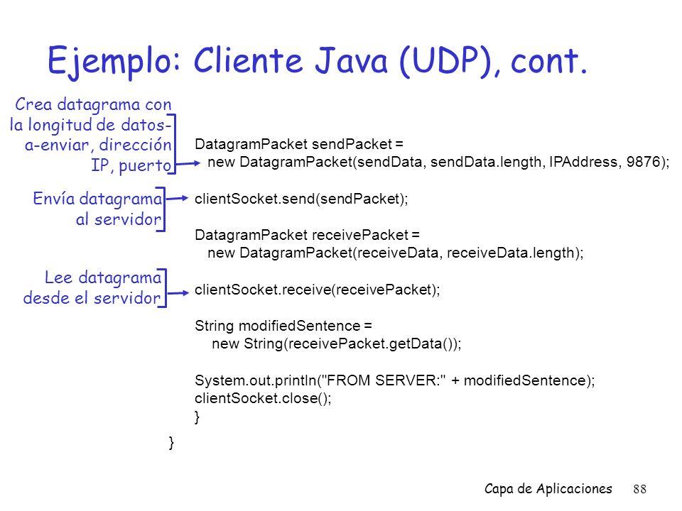 Ejemplo: Cliente Java (UDP), cont.
