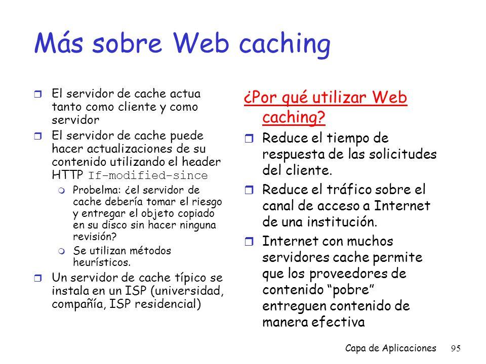 Más sobre Web caching ¿Por qué utilizar Web caching