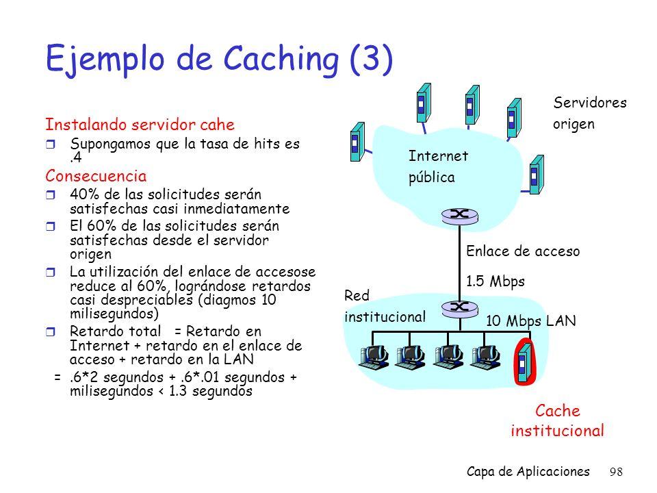 Ejemplo de Caching (3) Instalando servidor cahe Consecuencia Cache