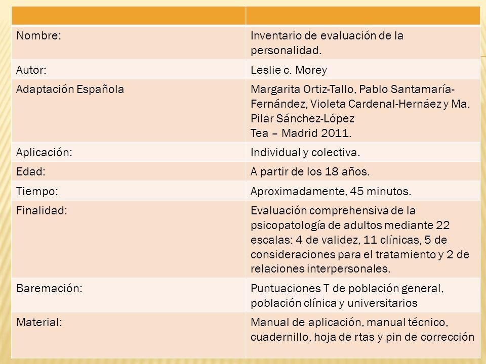 Nombre: Inventario de evaluación de la personalidad. Autor: Leslie c. Morey. Adaptación Española.