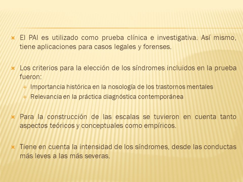 El PAI es utilizado como prueba clínica e investigativa