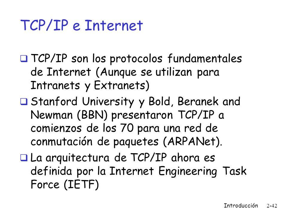 TCP/IP e InternetTCP/IP son los protocolos fundamentales de Internet (Aunque se utilizan para Intranets y Extranets)