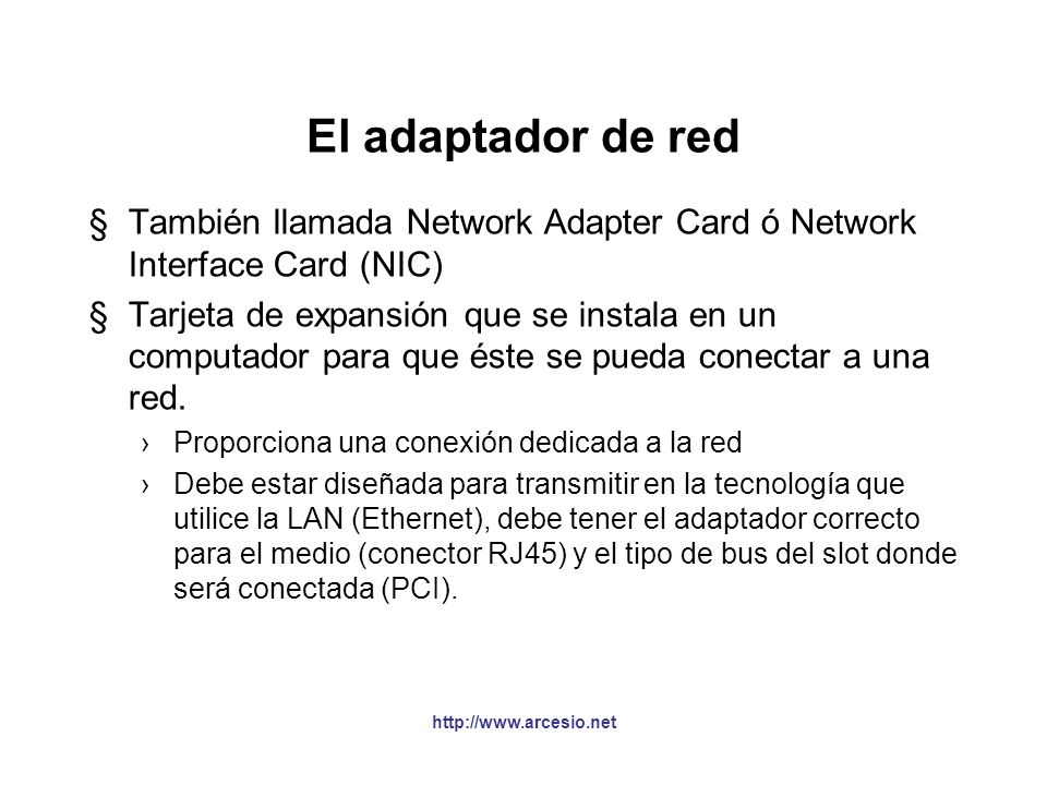 El adaptador de red También llamada Network Adapter Card ó Network Interface Card (NIC)