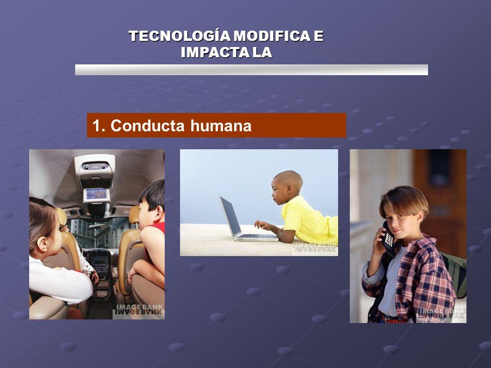 TECNOLOGÍA MODIFICA E IMPACTA LA