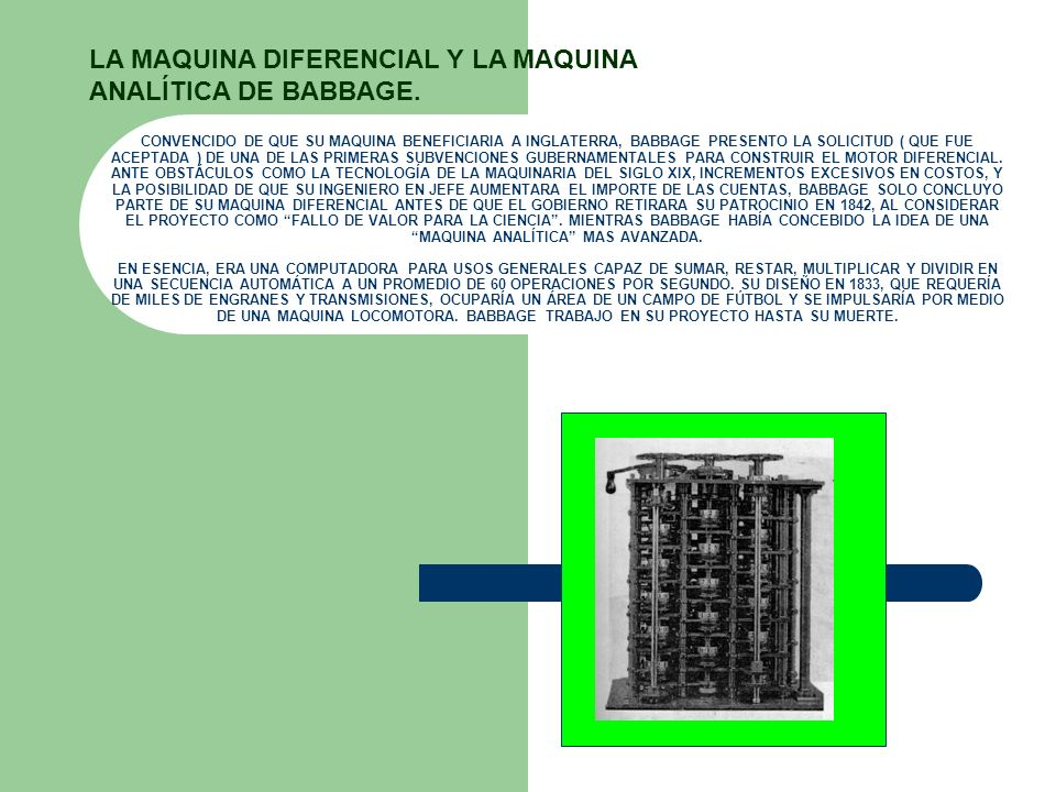 LA MAQUINA DIFERENCIAL Y LA MAQUINA ANALÍTICA DE BABBAGE.