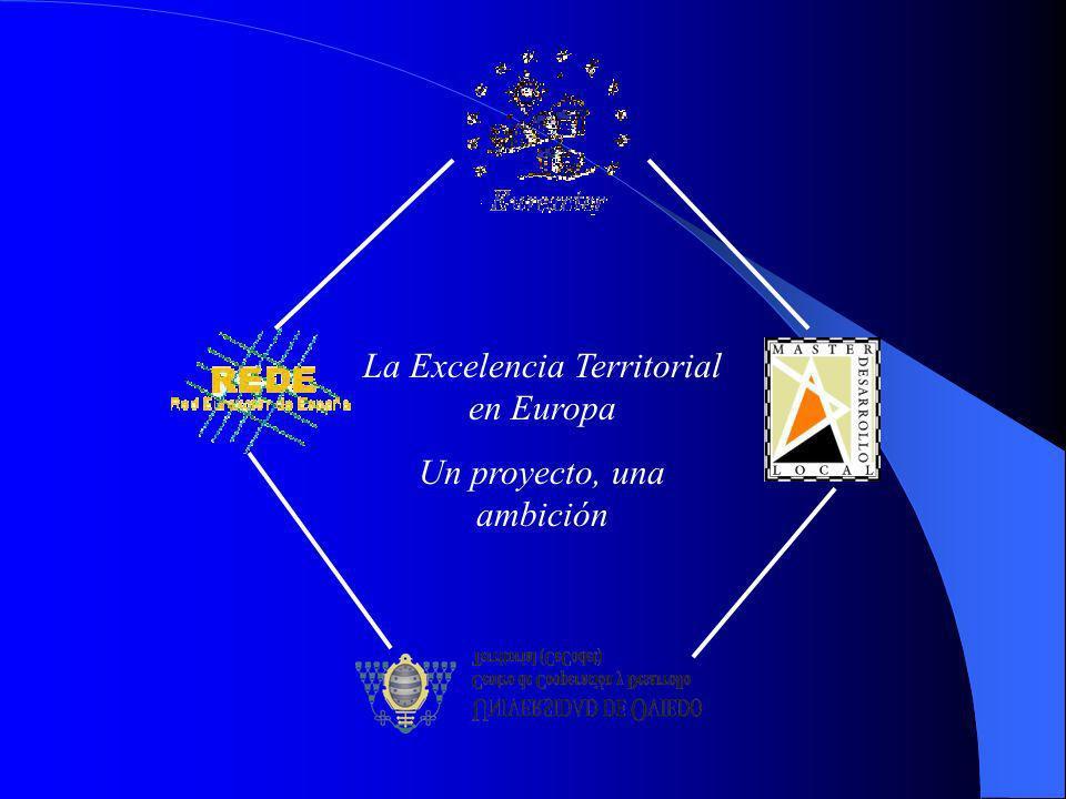 La Excelencia Territorial en Europa Un proyecto, una ambición