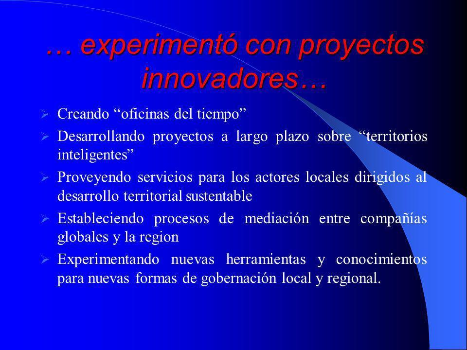 … experimentó con proyectos innovadores…