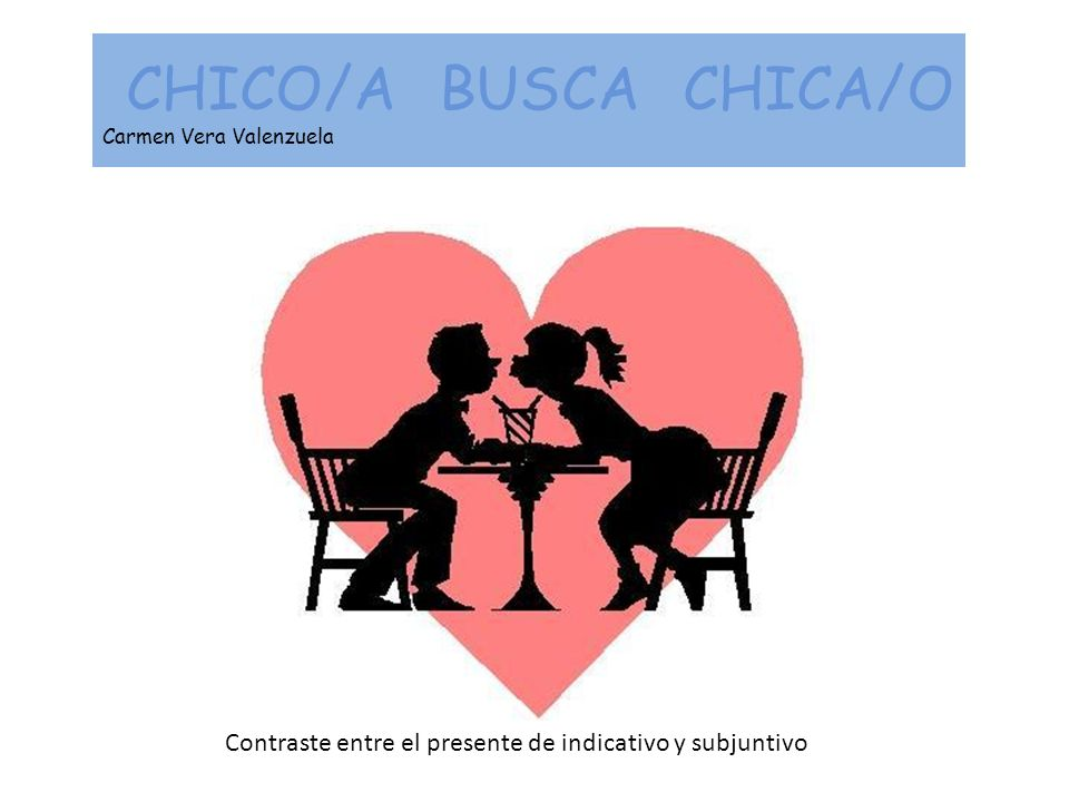 CHICO/A BUSCA CHICA/O Carmen Vera Valenzuela