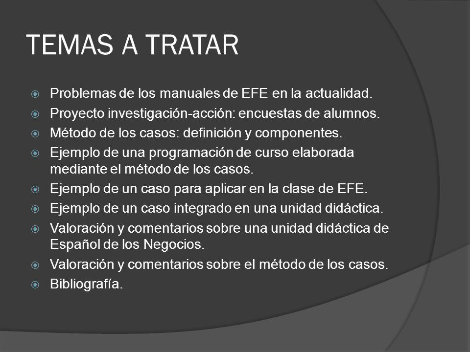 TEMAS A TRATAR Problemas de los manuales de EFE en la actualidad.