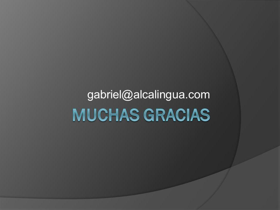 gabriel@alcalingua.com MUCHAS GRACIAS